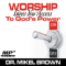 Worship Gives You Access To The Power of God