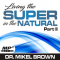 living-the-super-in-the-natural-ii